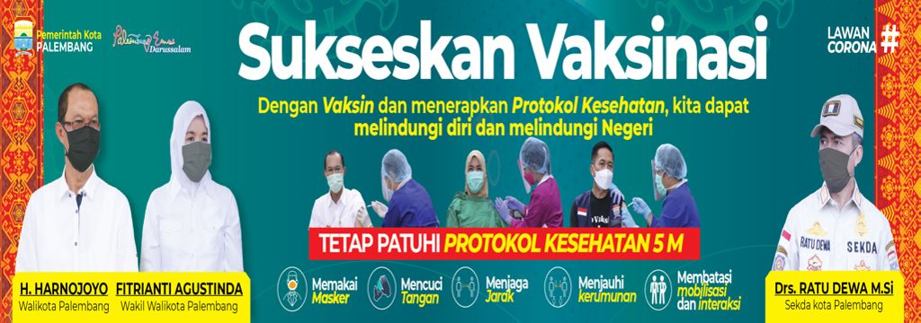 vaksinasi di palembang, ayo vaksinasi, sukseskan vaksinasi di palembang