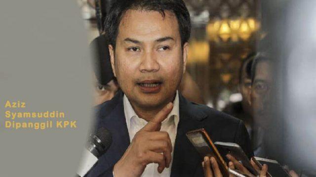 Aziz Syamsuddin Dipanggil KPK