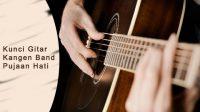 kunci gitar pujaan hati, kunci gitar kangen band, chord gitar pujaan hati