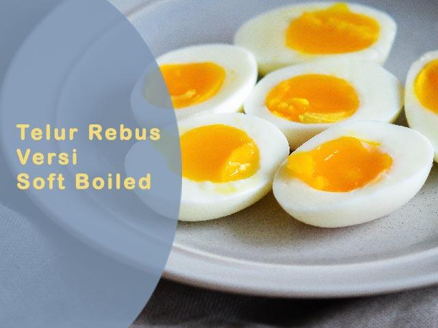 soft boiled egg, telur rebus setengah matang