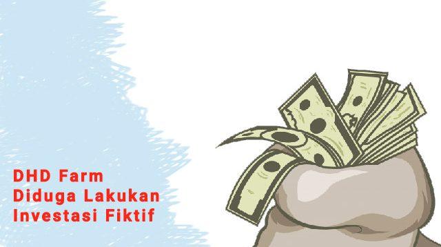 DHD Farm Diduga Lakukan Investasi Fiktif, menyamarkan asal usul harta kekayaan, tindak pidana pencucian uang