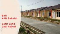 KPR Subsidi Zafir Land, Zafir Land Jadi Solusi, rumah KPR subsidi
