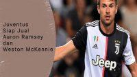 juventus siap jual ramsey dan mckennie, Juventus merekrut McKennie, Juventus melepas Ramsey, rencana perekrutan pemain baru